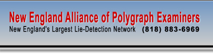 New England Alliance of Polygraph Examiners - New England's Largest Lie Detection Network